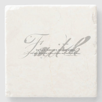 Faith, it's all about believing stone coaster