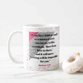 Faith like a Mustard Seed Bible Verse Mug