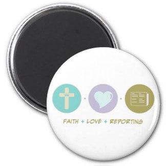 Faith Love Reporting Fridge Magnet