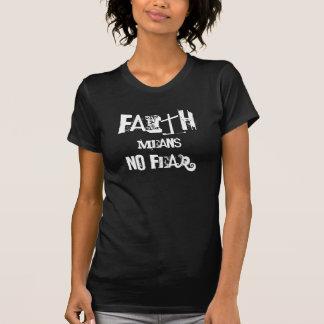Faith means No Fear (laundrymat) T-Shirt
