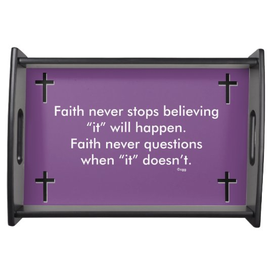 Faith Never Serving Tray w/Black Solid Cross