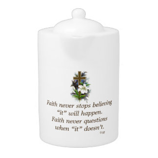 Faith Never Teapot w/Blue Flower Cross