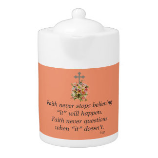Faith Never Teapot w/Pink Flower Cross