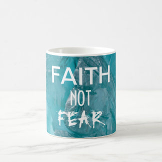 Faith Not Fear Mug