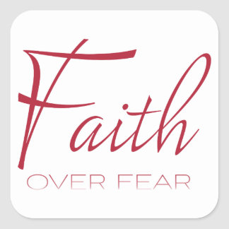 Faith Over Fear Encouragement in Red Square Sticker