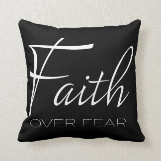 Faith Over Fear Encouragement in White Throw Pillow