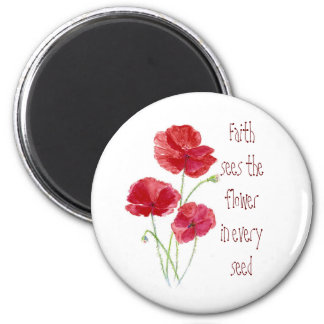 Faith sees the Flower in Every Seed, Red Poppies 2 Inch Round Magnet