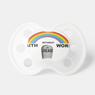 faith without works pacifier