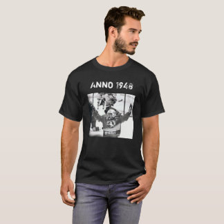 Faith yes Ljungby the year 1948 T-Shirt