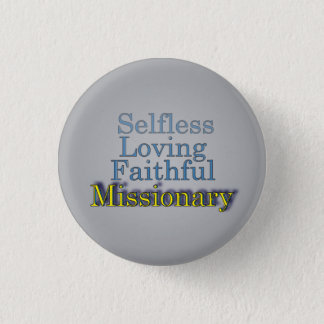 Faithful Selfless Ministerial Missionary 1 Inch Round Button