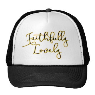 """Faithfully Lovely"" Top Trucker Hat"