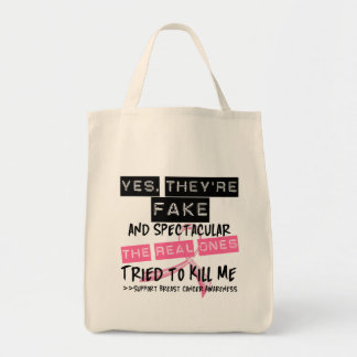 Fake and Spectacular - Real Ones Tried To Kill Me Grocery Tote Bag