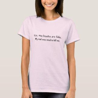 Fake boobs, not death T-Shirt