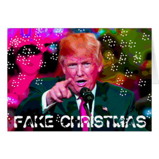 Fake Christmas, Donald Trump Satire Christmas Card