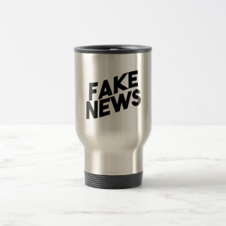 Fake News fashionable Post Truth Travel Mug