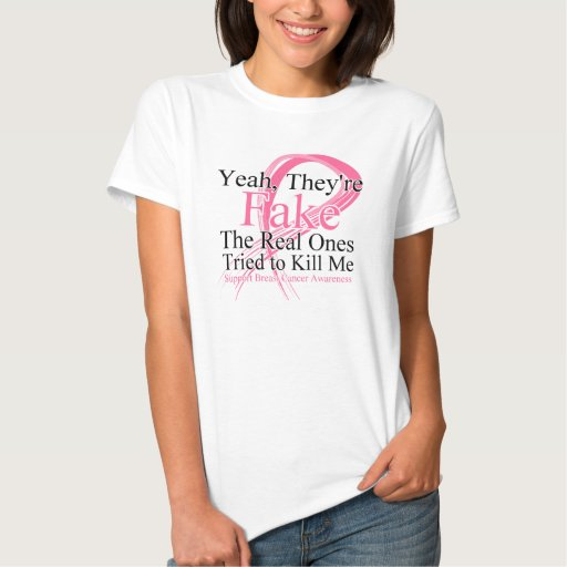 Fake - Real Ones Tried to Kill Me - Breast Cancer T-shirt