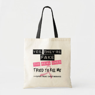 Fake The Real Ones Tried To Kill Me Breast Cancer Budget Tote Bag