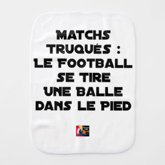 FAKED MATCHES, FOOTBALL SE DRAWS A BALL IN BURP CLOTH