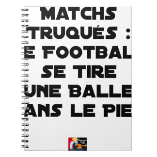 FAKED MATCHES, FOOTBALL SE DRAWS A BALL IN NOTEBOOK