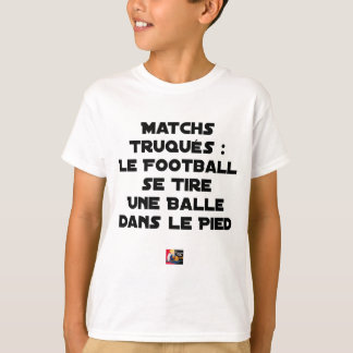 FAKED MATCHES, FOOTBALL SE DRAWS A BALL IN T-Shirt