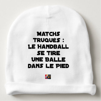 FAKED MATCHES, HANDBALL SE DRAWS A BALL IN BABY BEANIE