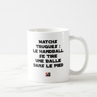 FAKED MATCHES, HANDBALL SE DRAWS A BALL IN COFFEE MUG