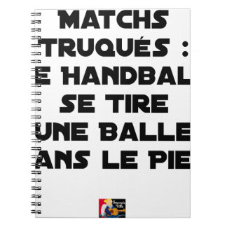 FAKED MATCHES, HANDBALL SE DRAWS A BALL IN NOTEBOOKS