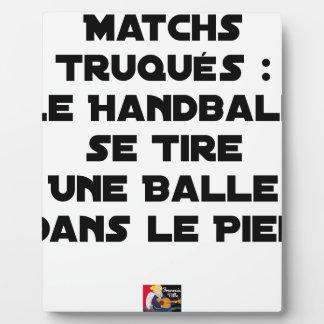 FAKED MATCHES, HANDBALL SE DRAWS A BALL IN PLAQUE