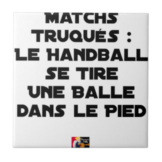 FAKED MATCHES, HANDBALL SE DRAWS A BALL IN TILE
