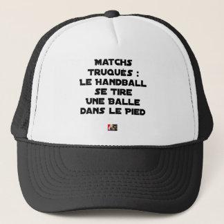 FAKED MATCHES, HANDBALL SE DRAWS A BALL IN TRUCKER HAT