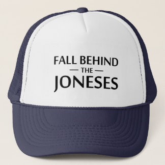 Fall Behind The Joneses Trucker Hat
