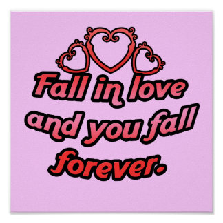 Fall in love and you fall forever print