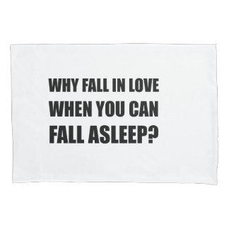 Fall In Love Asleep Pillowcase