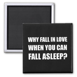 Fall In Love Asleep Square Magnet