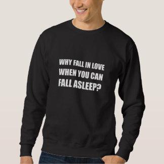 Fall In Love Asleep Sweatshirt