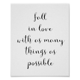 Fall in love with as many things as possible print