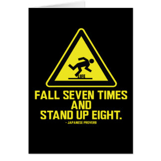 Fall seven times and stand up eight - Card