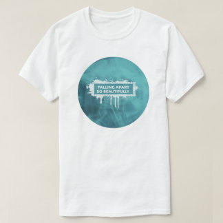 Falling apart so beautifully T-Shirt