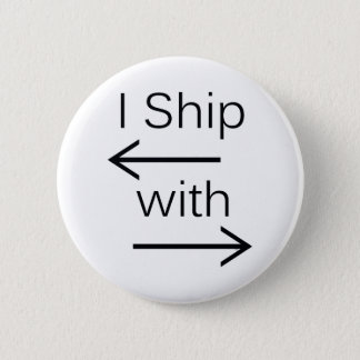 Falln I Ship It (You Choose Background Color!) 2 Inch Round Button