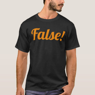 False! Classic T-shirt for Halloween