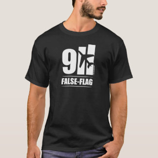 FALSE FLAG 9 1 1 T-Shirt