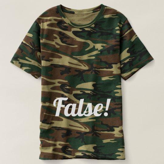 False! Men's Camouflage T-Shirt