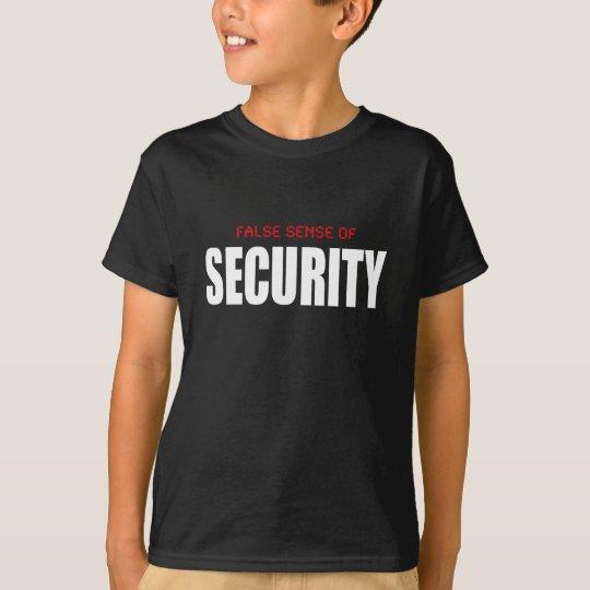 False Sense Of Security T-Shirt