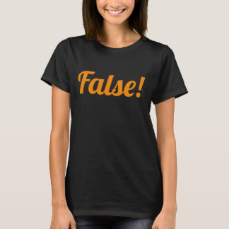 False! Womens Classic T-shirt for Halloween