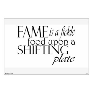Fame is... wall decal