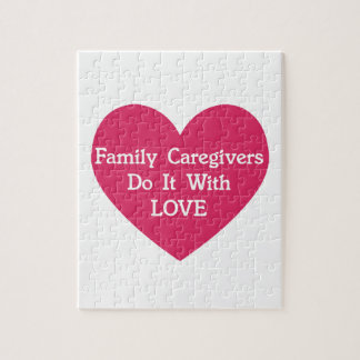 Family Caregivers Do It With Love Jigsaw Puzzle