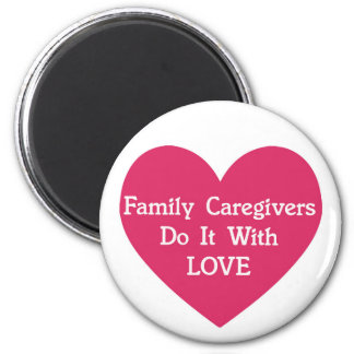 Family Caregivers Do It With Love Magnet