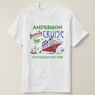Family Cruise Vacation Ship | Custom Name + Text T-Shirt