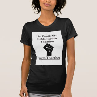 Family Fight Fascists T-Shirt