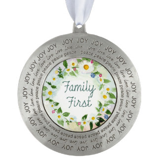 Family First Inspirational Quote Round Pewter Ornament
